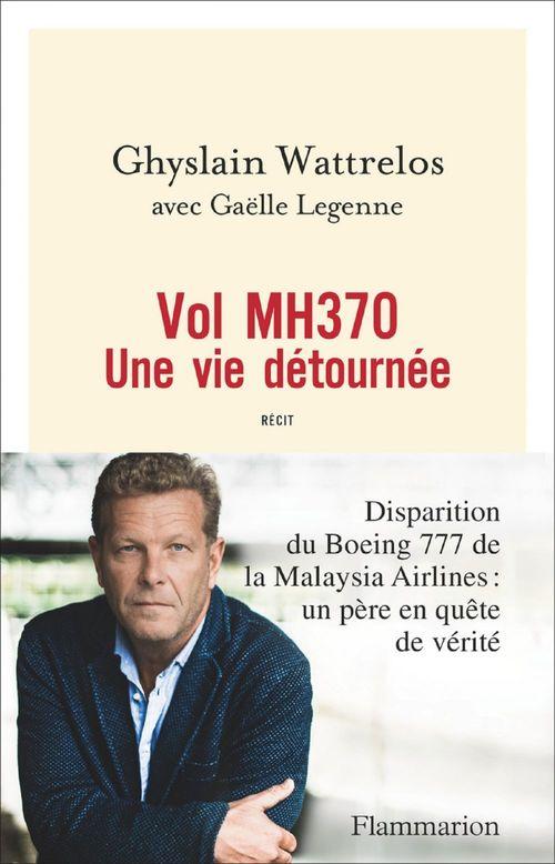 Vol MH370, une vie détournée