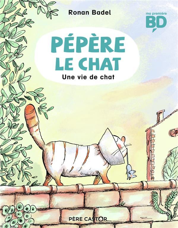 PEPERE LE CHAT T.3  -  UNE VIE DE CHAT