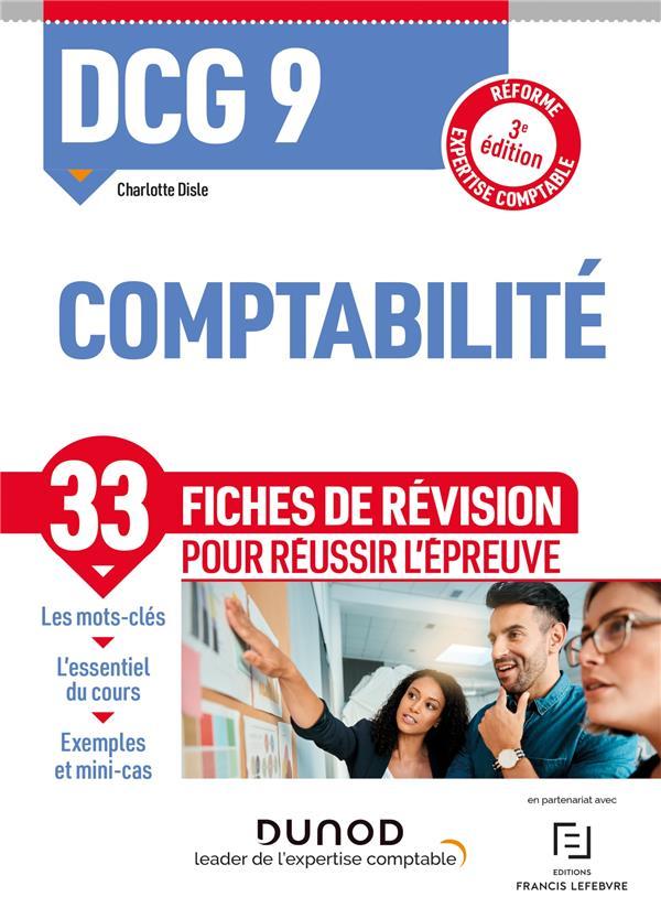 DCG 9 : comptabilité ; 33 fiches de révision pour réussir l'épreuve (3e édition)