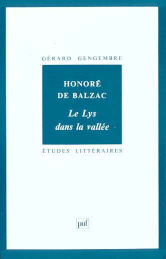 ETUDES LITTERAIRES T.47 ; le lys dans la vallée, de Honoré de Balzac