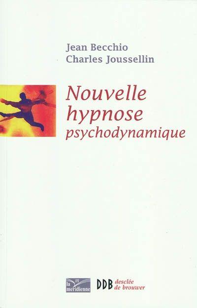 Nouvelle hypnose ; hypnose psychodynamique