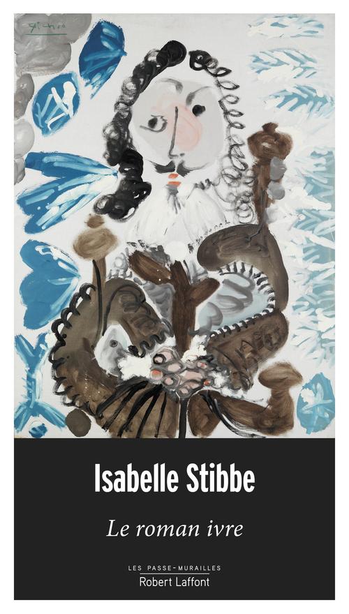 Le Roman ivre  - Isabelle STIBBE