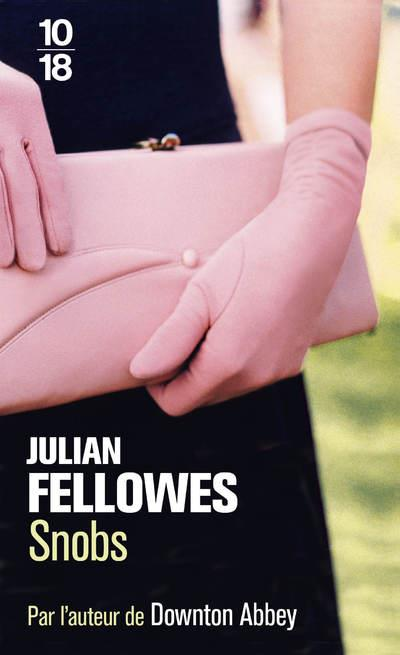 FELLOWES, JULIAN - SNOBS