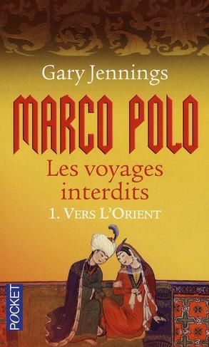 Marco Polo, les voyages interdits t.1 ; vers l'Orient