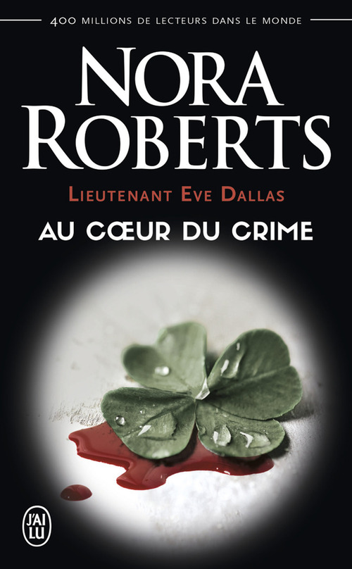 Lieutenant Eve Dallas t.6 ; au coeur du crime