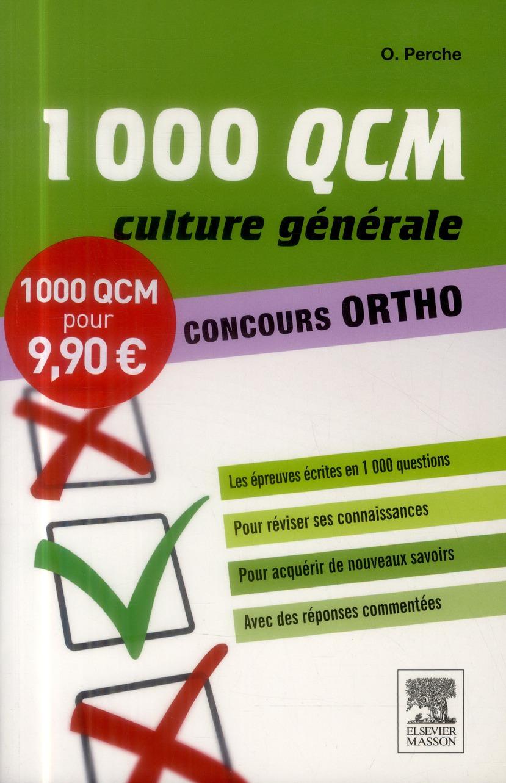 1 000 QCM CULTURE GENERALE  -  CONCOURS ORTHO Perche Olivier