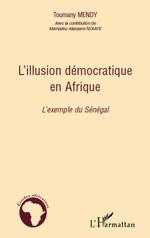 L'illusion démocratique en Afrique  - Toumany Mendy
