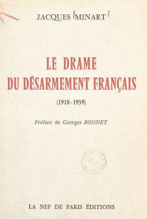 Le drame du désarmement français (1938-1939)