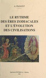 Vente EBooks : Le rythme des ères zodiacales et l'évolution des civilisations  - André Pajault