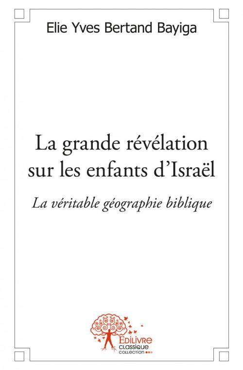 La grande revelation sur les enfants d?israel