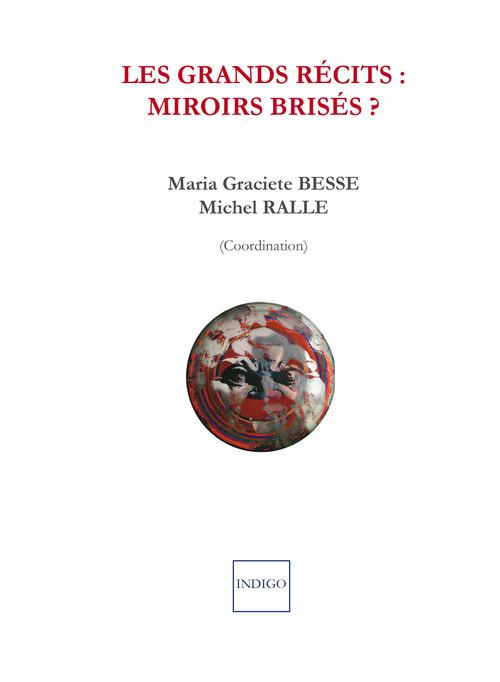 Les grands récits : miroirs brisés ; les grands récits à l'épreuve du monde ibérique et ibéro-américain