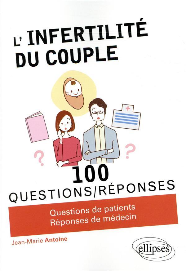 100 questions/réponses ; l'infertilité du couple