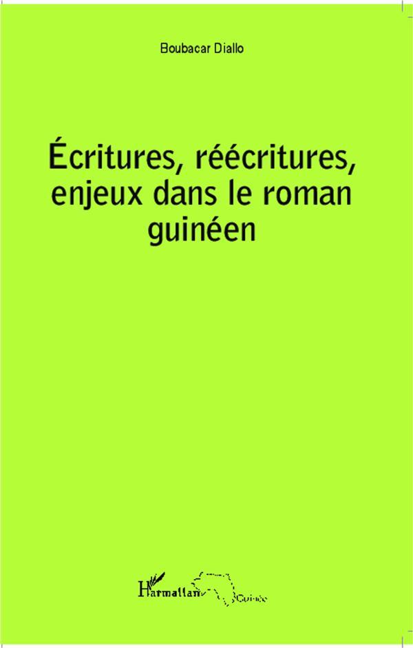 écritures, réécritures, enjeux dans le roman guinéen