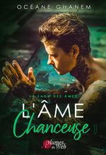 La Saga des Âmes : L´Âme Chanceuse  - Oceane Ghanem
