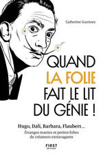 Quand la folie fait le lit du génie! Hugo, Dali, Barbara, Flaubert... Etranges manies et petites folies de créateurs extravagant