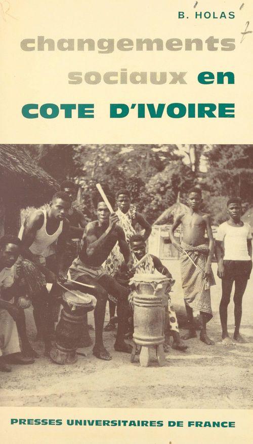 Changements sociaux en Côte d'Ivoire  - Bohumil Théophile Holas