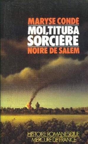 Moi, Tituba, sorcière...