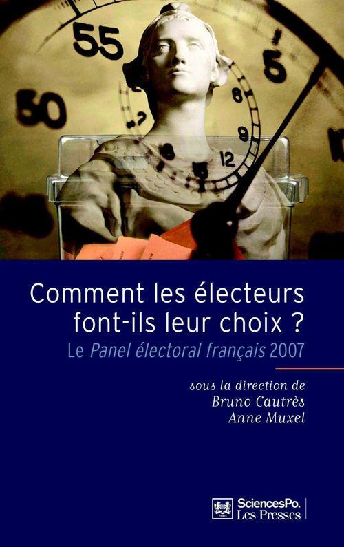 Comment les électeurs font-ils leur choix ? le panel électoral français 2007