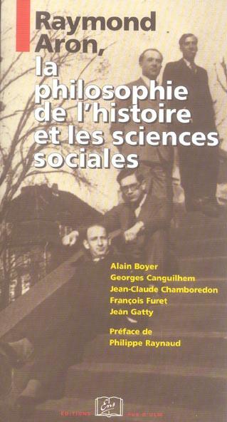 Raymond Aron, la philosophie de l'histoire et les sciences sociales