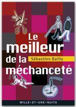 Vente EBooks : Le meilleur de la méchanceté  - Sébastien Bailly