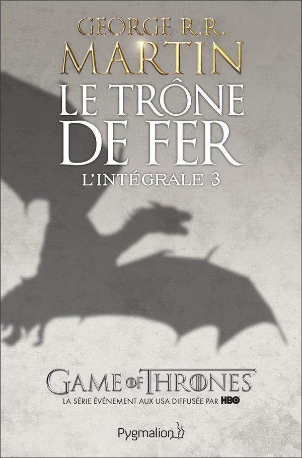 Le Trone De Fer ; Integrale Vol.3