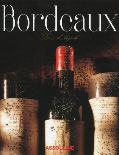 Bordeaux ; vins de légende