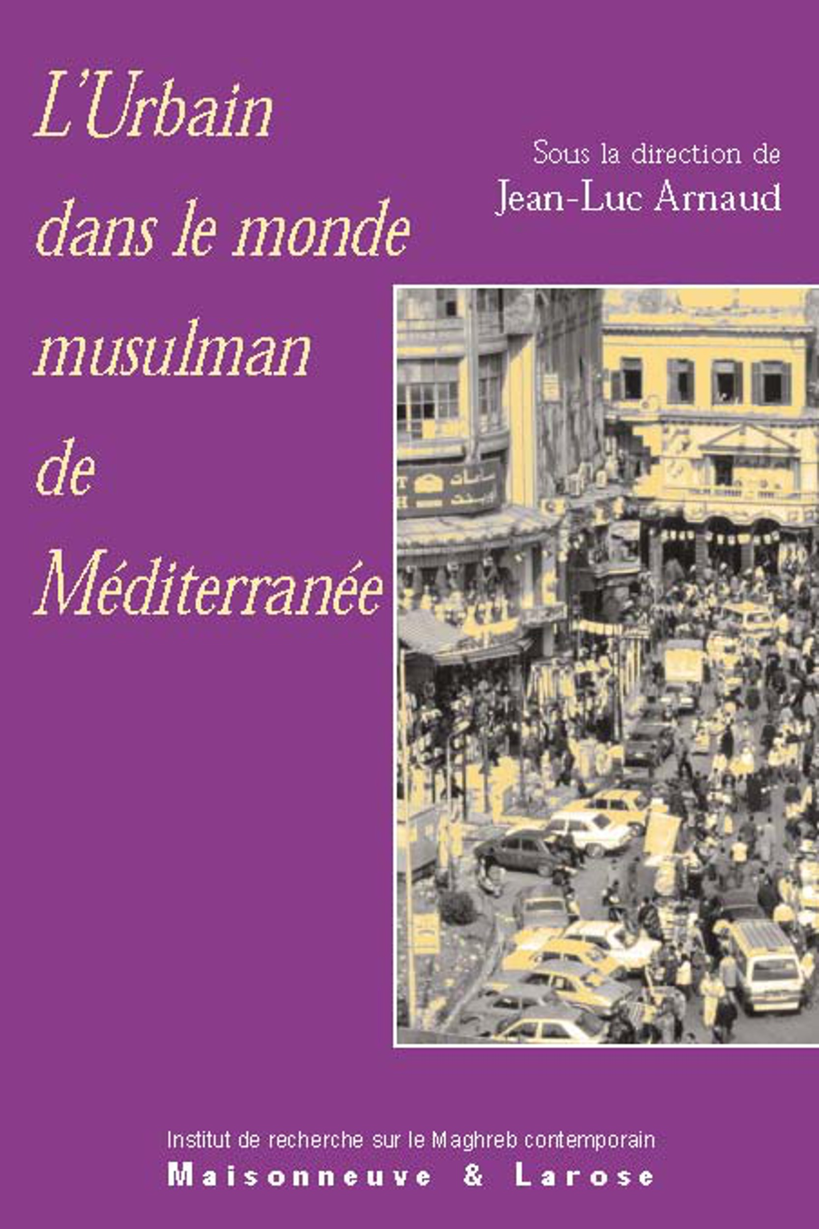 L'urbain dans le monde musulman de mediterranee