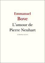 Vente Livre Numérique : L'amour de Pierre Neuhart  - Emmanuel Bove