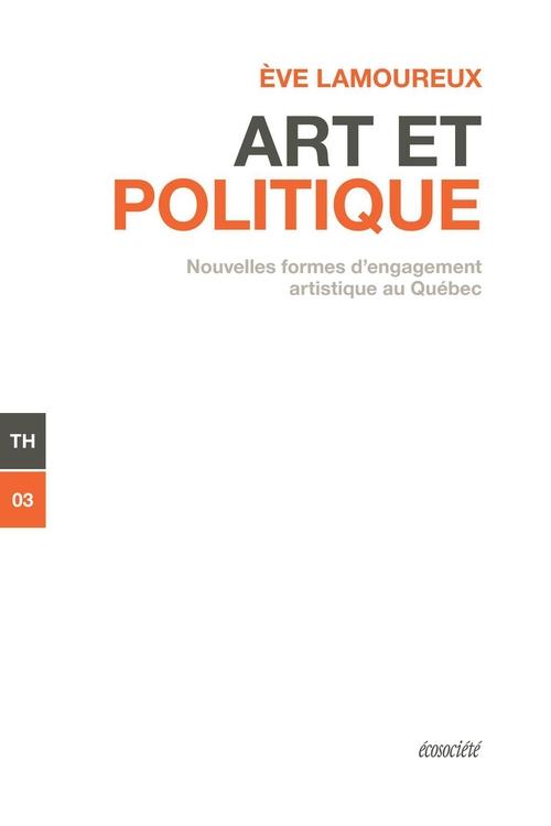 Art et politique ; nouvelles formes d'engagement artistique au Québec