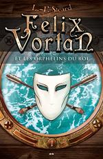 Vente EBooks : Felix Vortan et les orphelins du roi  - LP Sicard
