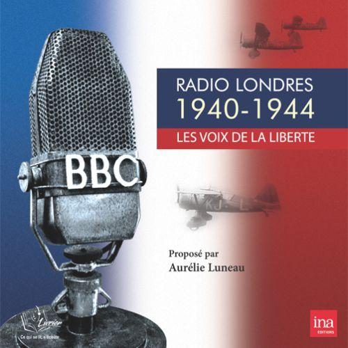 Radio Londres 1940-1944 ; les voix de la liberté