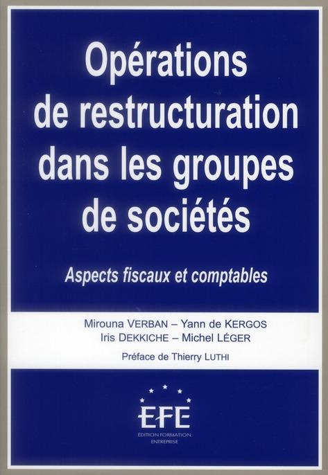 Opérations de restructuration dans les groupes de sociétés ; aspects fiscaux et comptables