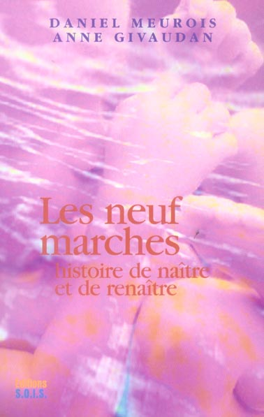 Les Neuf Marches - Histoire De Naitre Et De Renaitre