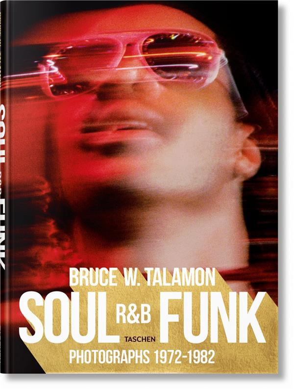 Bruce W. Talamon ; soul, r&b, funk, photographs 1972-1982