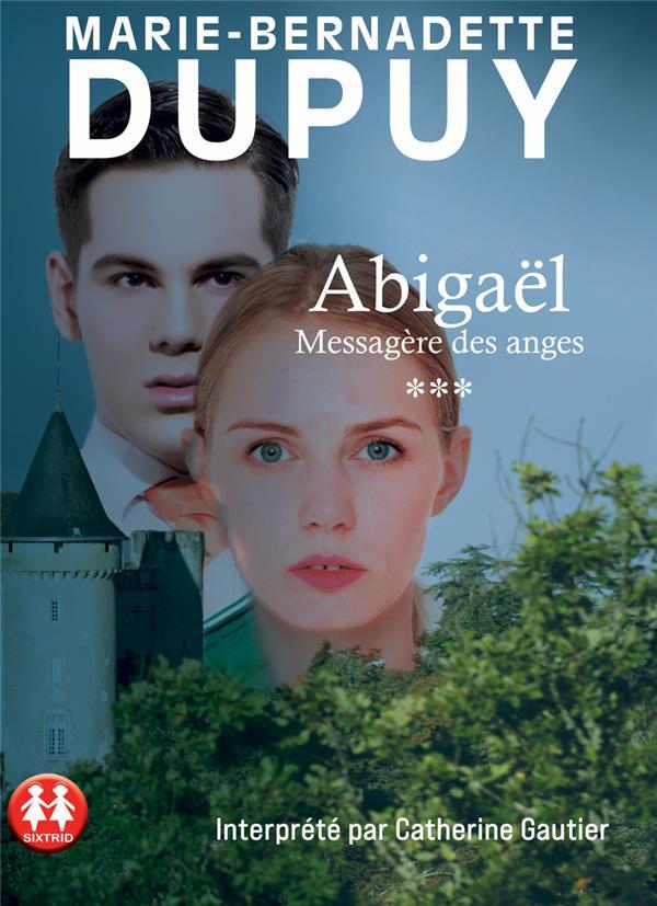 Abigaël ; messagère des anges T.3