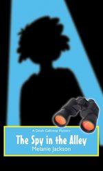 The Spy in Alley  - Melanie Jackson