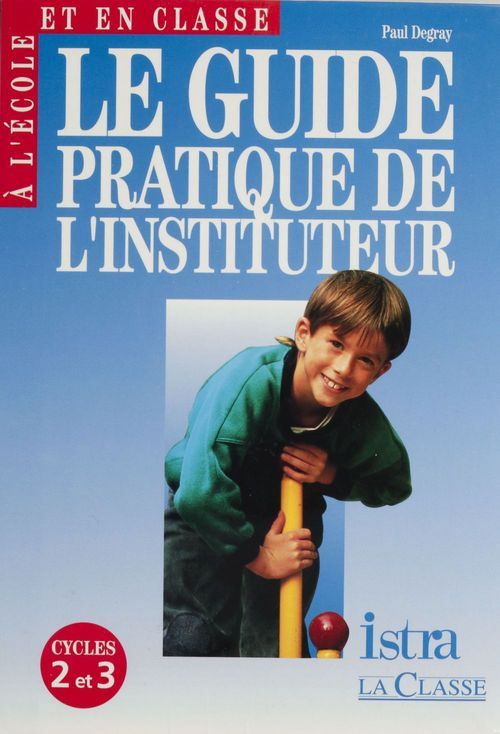 Guide pratique de l'instituteur cycles 2 et 3