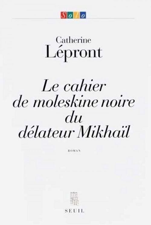 Le cahier de moleskine noire du délateur Mikhaïl
