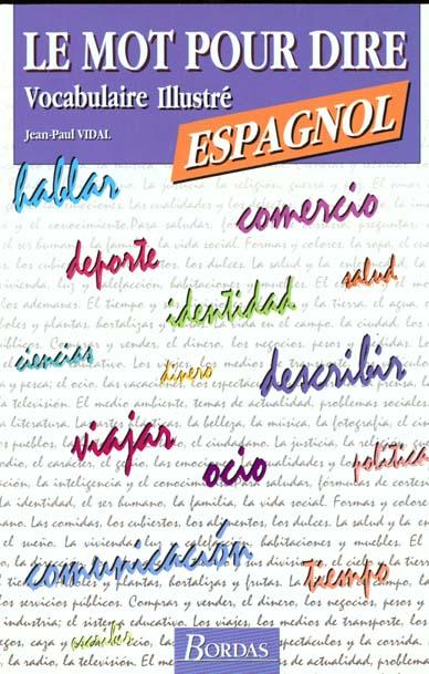 Le mot pour le dire - vocabulaire illustre espagnol