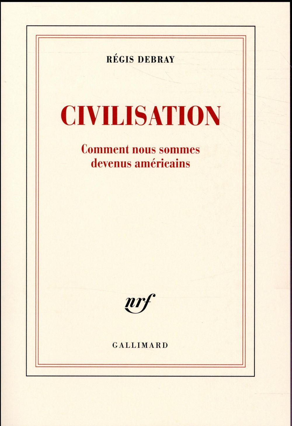 Civilisation ; comment nous sommes devenus américains