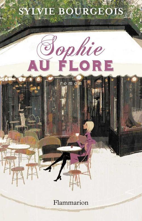 Sophie au Flore ; la vérité sur Saint-Germain-des-Prés