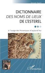 Vente Livre Numérique : Dictionnaire <em>des noms de lieux</em> de l'esterel - a l'usage des provencaux d'aujourd'hui