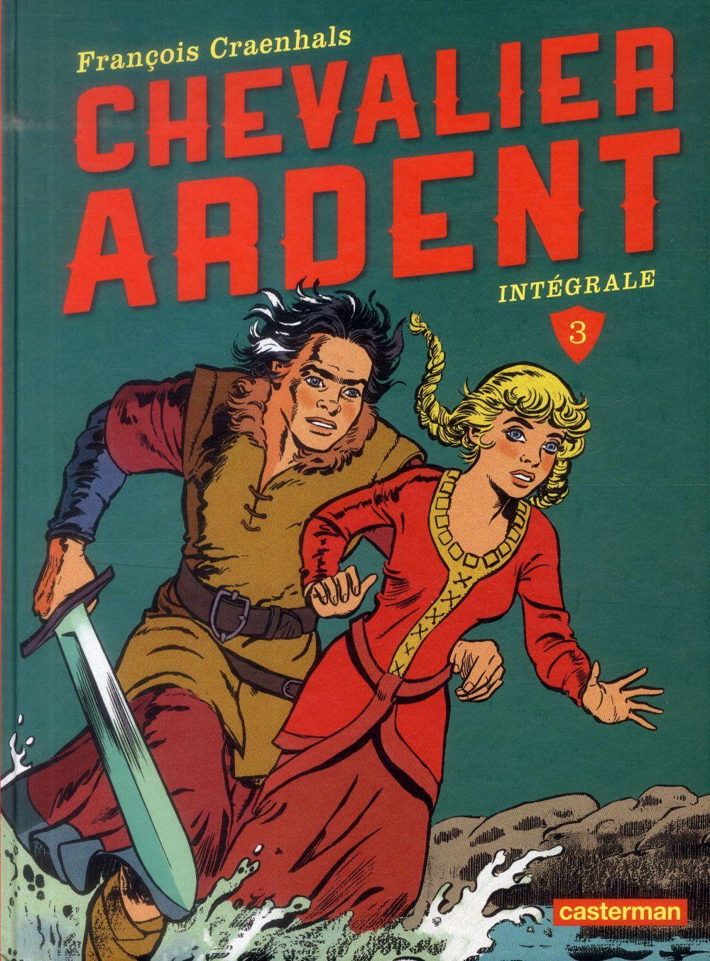 Chevalier Ardent ; intégrale t.3