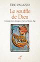 Le souffle de Dieu - L'énergie de la liturgie et l'art au Moyen Age  - Eric Palazzo