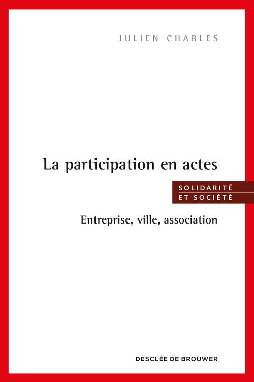 Entreprises, quartiers et associations ; bienfaits et méfaits de la participation