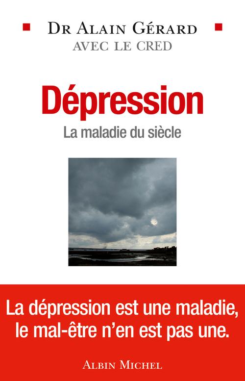 Dépression ; la maladie du siècle