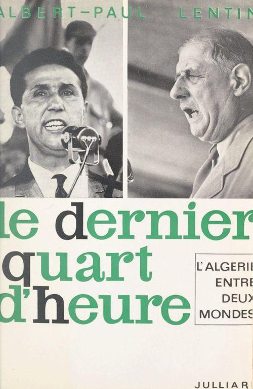 L'Algérie entre deux mondes (1)  - Albert-Paul Lentin