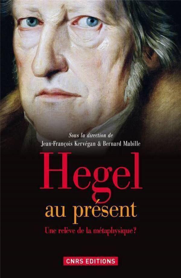 Hegel au présent ; une relève de la métaphysique?