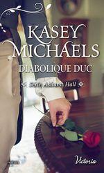 Vente EBooks : Ashurst Hall ; diabolique duc  - Kasey Michaels