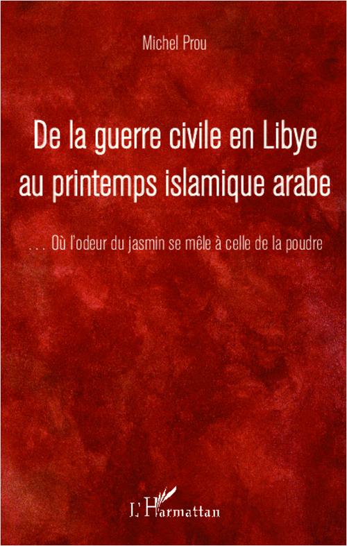 De la guerre civile en Libye au printemps islamique arabe